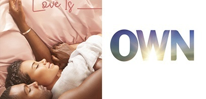 OWN programme la série Love Is__